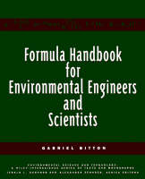 Formula Handbook for Environmental Engineers and Scientists - Environmental Science and Technology: A Wiley-Interscience Series of Textsand Monographs (Paperback)