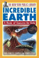 The New York Public Library Incredible Earth: A Book of Answers for Kids - The New York Public Library Books for Kids (Paperback)