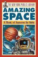 The New York Public Library Amazing Space: A Book of Answers for Kids - The New York Public Library Books for Kids (Paperback)
