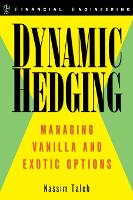 Dynamic Hedging: Managing Vanilla and Exotic Options - Wiley Finance (Hardback)