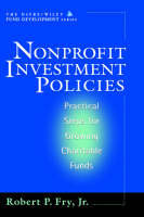 Nonprofit Investment Policies: Practical Steps for Growing Charitable Funds - AFP/Wiley Fund Development Series (Hardback)