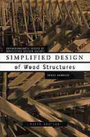 Simplified Design of Wood Structures - Parker/Ambrose Series of Simplified Design Guides (Paperback)