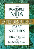 The Portable MBA in Entrepreneurship Case Studies - The Portable MBA Series (Paperback)
