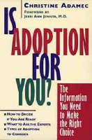 Is Adoption for You?: The Information You Need to Make the Right Choice (Paperback)