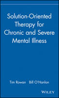 Solution-Oriented Therapy for Chronic and Severe Mental Illness (Hardback)