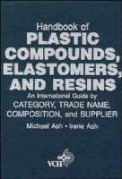 Handbook of Plastic Compounds, Elastomers and Resins: An International Guide by Category, Tradename, Composition and Supplier (Hardback)
