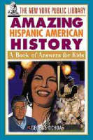 The New York Public Library Amazing Hispanic American History: A Book of Answers for Kids - New York Public Library Books for Kids (Paperback)