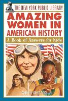 The New York Public Library Amazing Women in American History: A Book of Answers for Kids - The New York Public Library Books for Kids (Paperback)