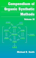 Compendium of Organic Synthetic Methods: v. 10 (Hardback)