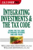 Integrating Investments and the Tax Code (W/URL) - J.K. Lasser Pro. (Hardback)