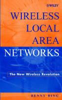 Wireless Local Area Networks: The New Wireless Revolution (Hardback)