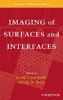 Imaging of Surfaces and Interfaces - Frontiers in Electrochemistry (Hardback)