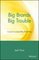 Big Brands Big Trouble: Lessons Learned the Hard Way (Paperback)