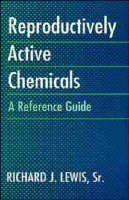 Reproductively Active Chemicals: A Reference Guide (Hardback)