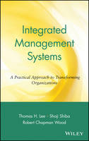 Integrated Management Systems: A Practical Approach to Transforming Organizations - Operations Management Series (Hardback)