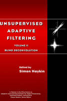 Unsupervised Adaptive Filtering: Blind Deconvolution - Adaptive and Cognitive Dynamic Systems: Signal Processing, Learning, Communications and Control (Hardback)