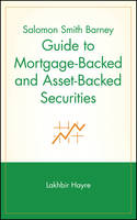 Salomon Smith Barney Guide to Mortgage-Backed and Asset-Backed Securities - Wiley Finance (Hardback)