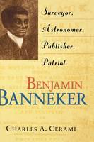 Benjamin Banneker: Surveyor, Astronomer, Publisher, Patriot (Hardback)