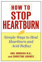 How to Stop Heartburn: Simple Ways to Heal Heartburn and Acid Reflux (Paperback)