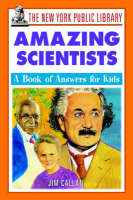 The New York Public Library Amazing Scientists: A Book of Answers for Kids - New York Public Library Books for Kids (Paperback)