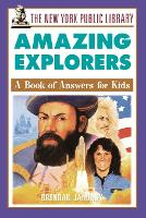 The New York Public Library Amazing Explorers: A Book of Answers for Kids - The New York Public Library Books for Kids (Paperback)