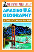 The New York Public Library Amazing U.S. Geography: A Book of Answers for Kids - The New York Public Library Books for Kids (Paperback)