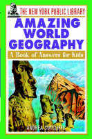 The New York Public Library Amazing World Geography: A Book of Answers for Kids - The New York Public Library Books for Kids (Paperback)