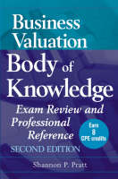 Business Valuation Body of Knowledge: Exam Review and Professional Reference (Hardback)