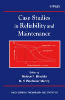 Case Studies in Reliability and Maintenance - Wiley Series in Probability and Statistics (Hardback)