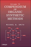 Compendium of Organic Synthetic Methods - Compendium of Organic Synthetic Methods (Hardback)