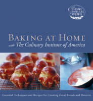 Baking at Home with the Culinary Institute of America (Hardback)