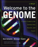 Welcome to the Genome: A User's Guide to the Genetic Past, Present, and Future (Hardback)