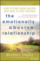The Emotionally Abusive Relationship: How to Stop Being Abused and How to Stop Abusing (Paperback)