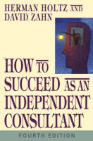 How to Succeed as an Independent Consultant (Hardback)
