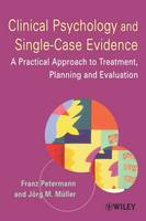 Clinical Psychology and Single-Case Evidence: A Practical Approach to Treatment Planning and Evaluation (Paperback)