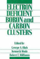 Electron Deficient Boron and Carbon Clusters (Hardback)
