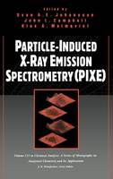 Particle-induced X-ray Emission Spectrometry - Chemical Analysis: A Series of Monographs on Analytical Chemistry and its Applications (Hardback)