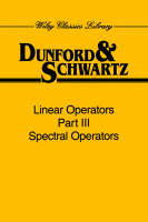 Linear Operators, Part 3: Spectral Operators - Wiley Classics Library (Paperback)