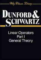 Linear Operators, Part 1: General Theory - Wiley Classics Library (Paperback)