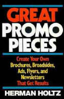 Great Promo Pieces: Create Your Own Brochures, Broadsides, Ads, Flyers and Newsletters That Get Results (Hardback)