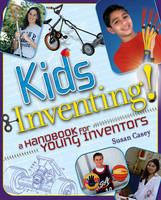 Kids Inventing!: A Handbook for Young Inventors (Paperback)