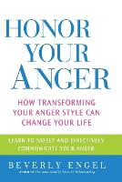 Honor Your Anger: How Transforming Your Anger Style Can Change Your Life (Paperback)
