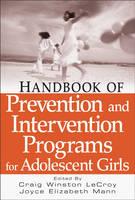 Handbook of Prevention and Intervention Programs for Adolescent Girls (Hardback)