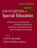 Encyclopedia of Special Education: v. 1: A Reference for the Education of Children, Adolescents, and Adults with Disabilities and Other Exceptional Individuals (Hardback)