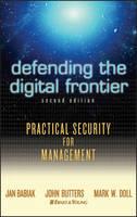 Defending the Digital Frontier: Practical Security for Management (Hardback)