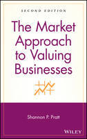 The Market Approach to Valuing Businesses (Hardback)