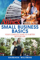 The Learning Annex Presents Small Business Basics 2005: Your Complete Guide to a Better Bottom Line (Paperback)
