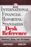 International Financial Reporting Standards Desk Reference: Overview Guide and Dictionary - Institute of Internal Auditors (Hardback)