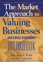 The Market Approach to Valuing Businesses Workbook (Paperback)