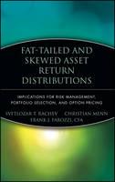 Fat-Tailed and Skewed Asset Return Distributions: Implications for Risk Management, Portfolio Selection, and Option Pricing - Frank J. Fabozzi Series (Hardback)